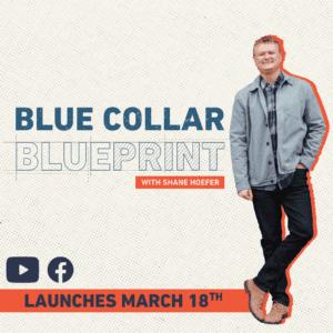 Blue Collar Blueprint with Shane Hoefer